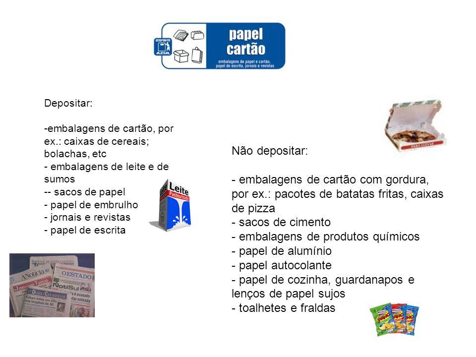 Depositar: -embalagens de cartão, por ex.: caixas de cereais; bolachas, etc - embalagens de leite e de sumos -- sacos de papel - papel de embrulho - j