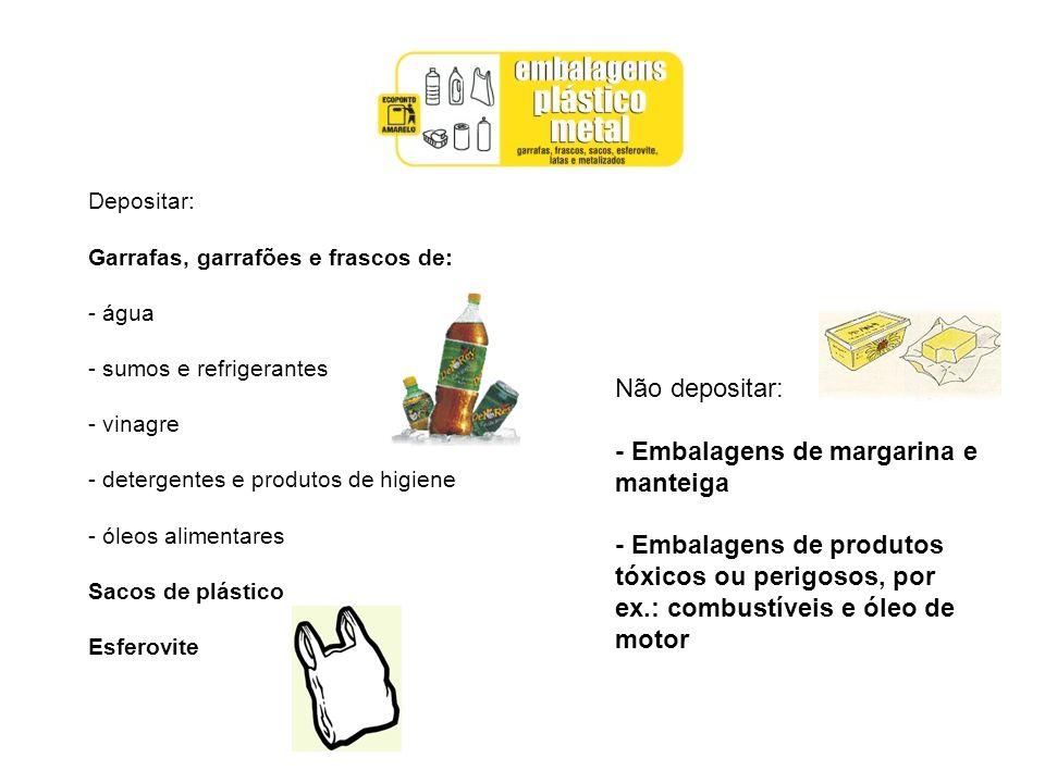 Depositar: Garrafas, garrafões e frascos de: - água - sumos e refrigerantes - vinagre - detergentes e produtos de higiene - óleos alimentares Sacos de