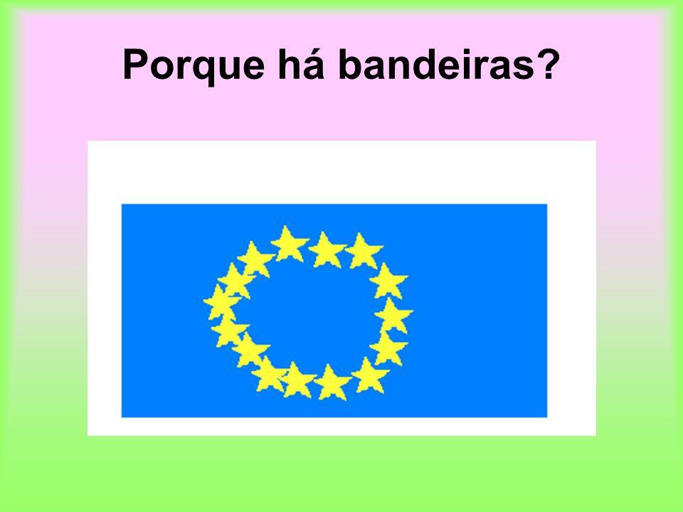 Porque há bandeiras?