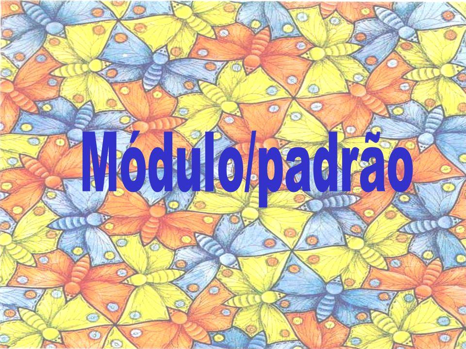 Módulo Em linguagem visual, ao elemento que, por repetição,forma um conjunto chamamos Módulo.