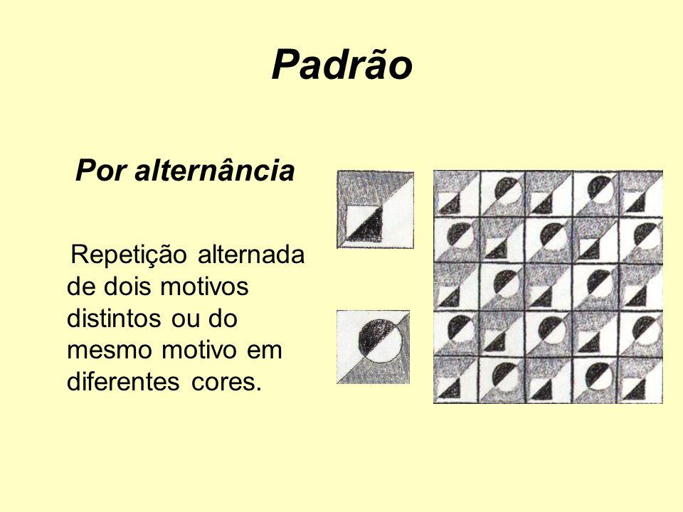 Padrão Por alternância Repetição alternada de dois motivos distintos ou do mesmo motivo em diferentes cores.