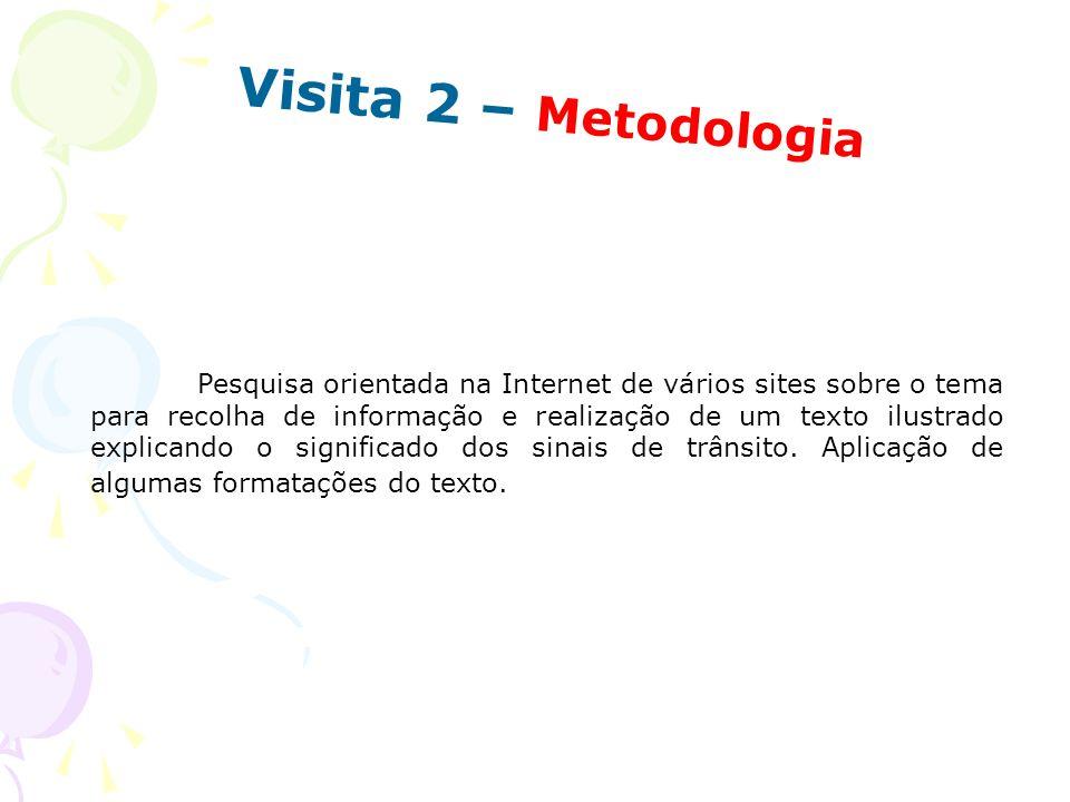 Visita 2 – Metodologia Pesquisa orientada na Internet de vários sites sobre o tema para recolha de informação e realização de um texto ilustrado expli