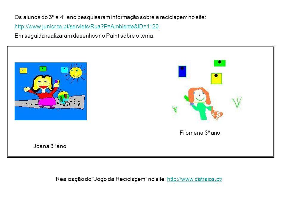 Os alunos do 3º e 4º ano pesquisaram informação sobre a reciclagem no site: http://www.junior.te.pt/servlets/Rua?P=Ambiente&ID=1120 http://www.junior.