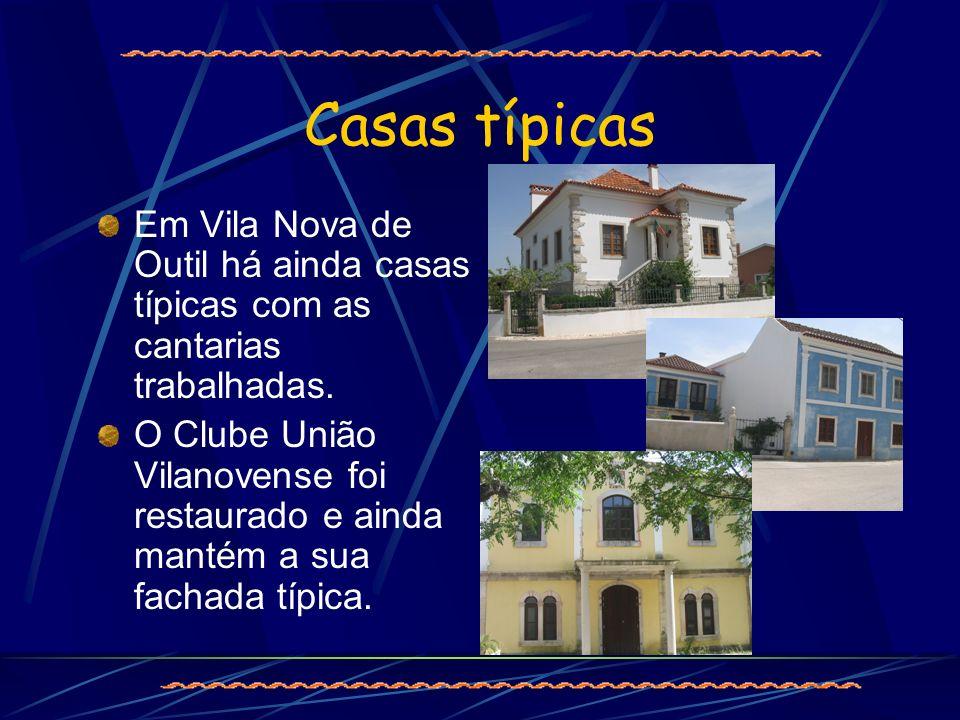 Casas típicas Em Vila Nova de Outil há ainda casas típicas com as cantarias trabalhadas.