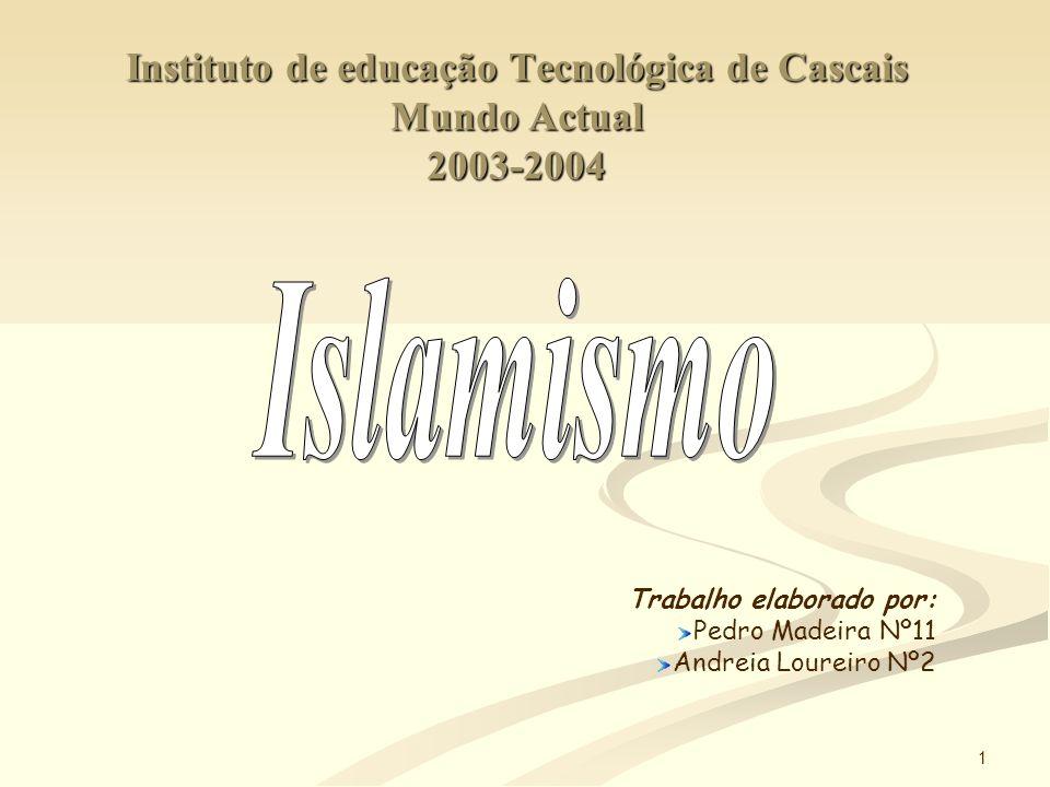 1 Instituto de educação Tecnológica de Cascais Mundo Actual 2003-2004 Trabalho elaborado por: Pedro Madeira Nº11 Andreia Loureiro Nº2