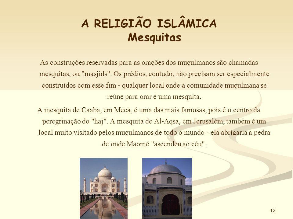 11 A RELIGIÃO ISLÂMICA Sharia É a lei religiosa do islamismo.