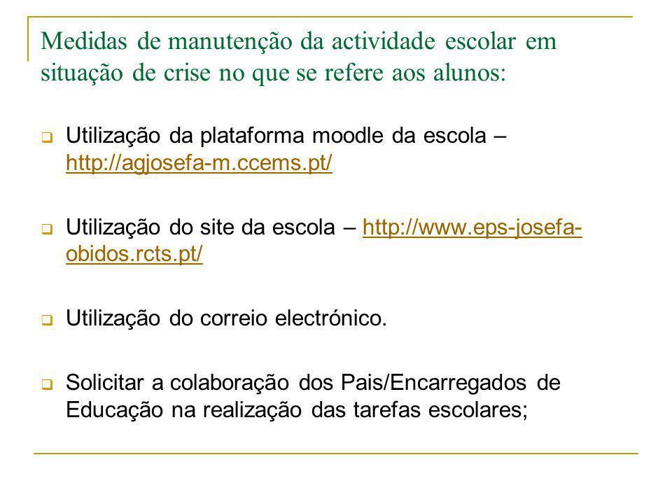 Medidas de manutenção da actividade escolar em situação de crise no que se refere aos alunos: Utilização da plataforma moodle da escola – http://agjos