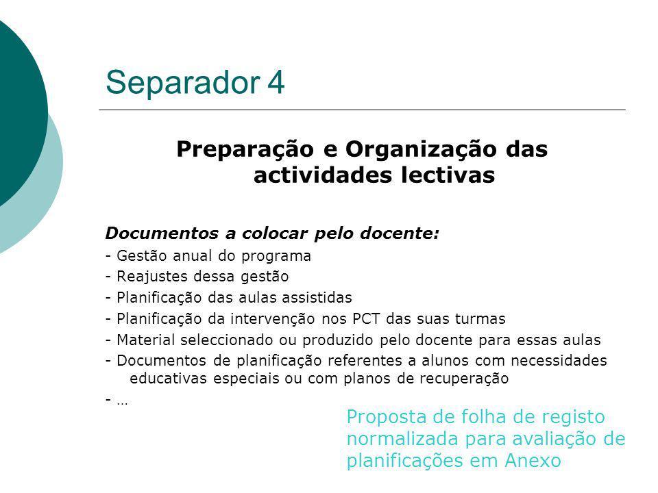 Separador 4 Preparação e Organização das actividades lectivas Documentos a colocar pelo docente: - Gestão anual do programa - Reajustes dessa gestão -