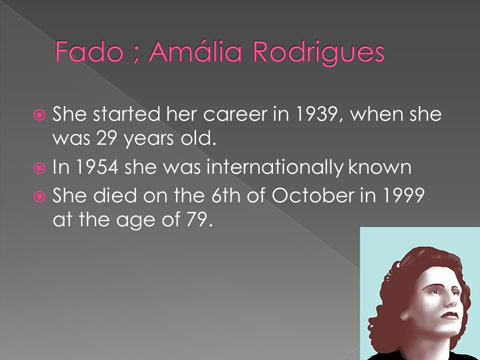 She started her career in 1939, when she was 29 years old.