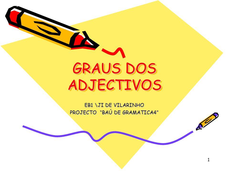 1 GRAUS DOS ADJECTIVOS EB1 \JI DE VILARINHO PROJECTO BAÚ DE GRAMATICA4