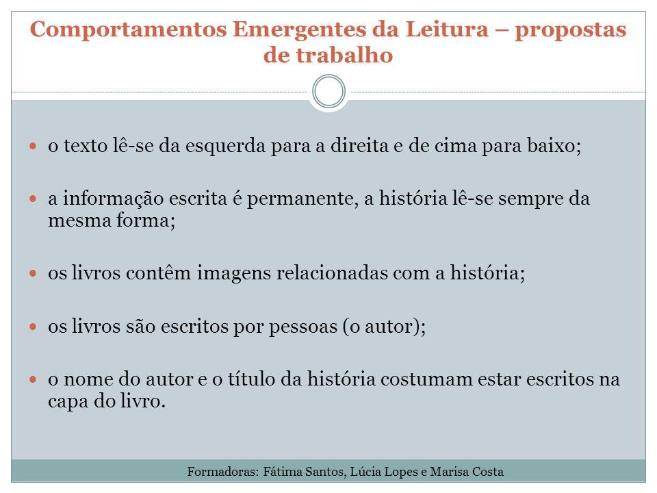 Comportamentos Emergentes da Leitura – propostas de trabalho o texto lê-se da esquerda para a direita e de cima para baixo; a informação escrita é per