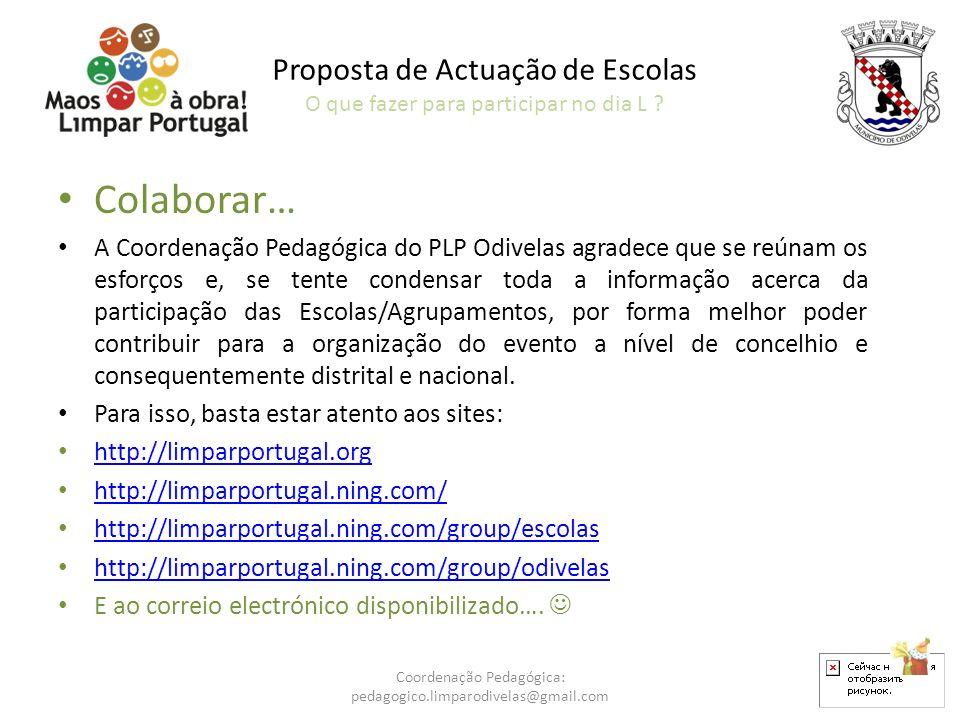 Colaborar… A Coordenação Pedagógica do PLP Odivelas agradece que se reúnam os esforços e, se tente condensar toda a informação acerca da participação