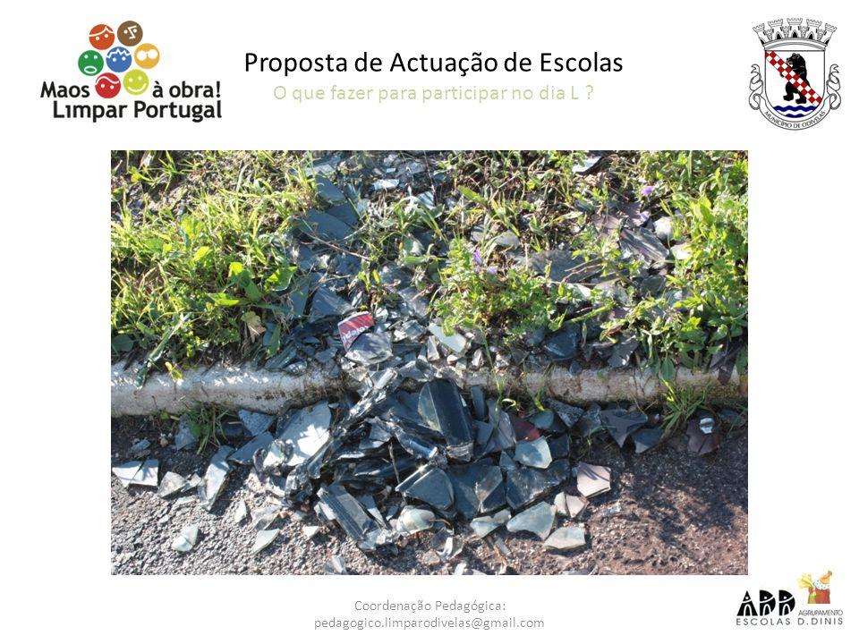 Coordenação Pedagógica: pedagogico.limparodivelas@gmail.com Proposta de Actuação de Escolas O que fazer para participar no dia L ?