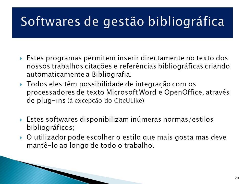 Estes programas permitem inserir directamente no texto dos nossos trabalhos citações e referências bibliográficas criando automaticamente a Bibliograf
