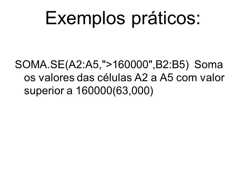 Exemplos práticos: SOMA.SE(A2:A5,