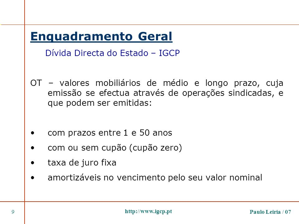 Paulo Leiria / 0720 http://www.igcp.pt Gestão do Financiamento Programa de financiamento anual Market-driven borrowing strategy Previsibilidade Transparência Accountability
