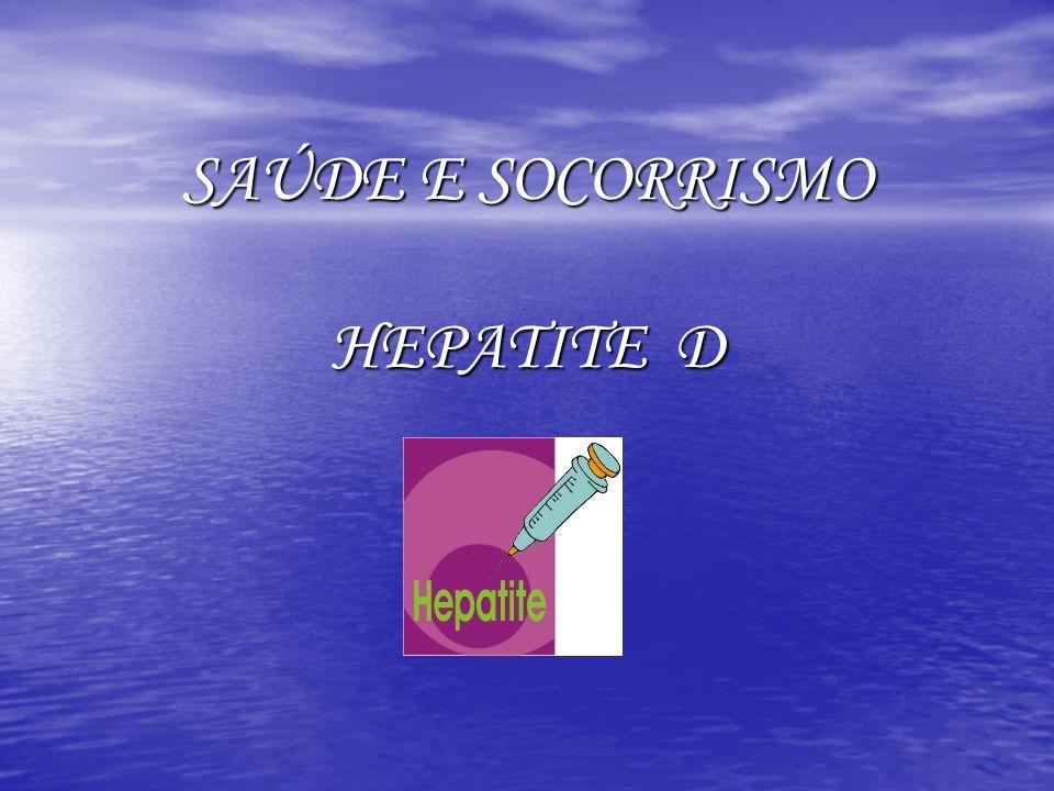 SAÚDE E SOCORRISMO HEPATITE D