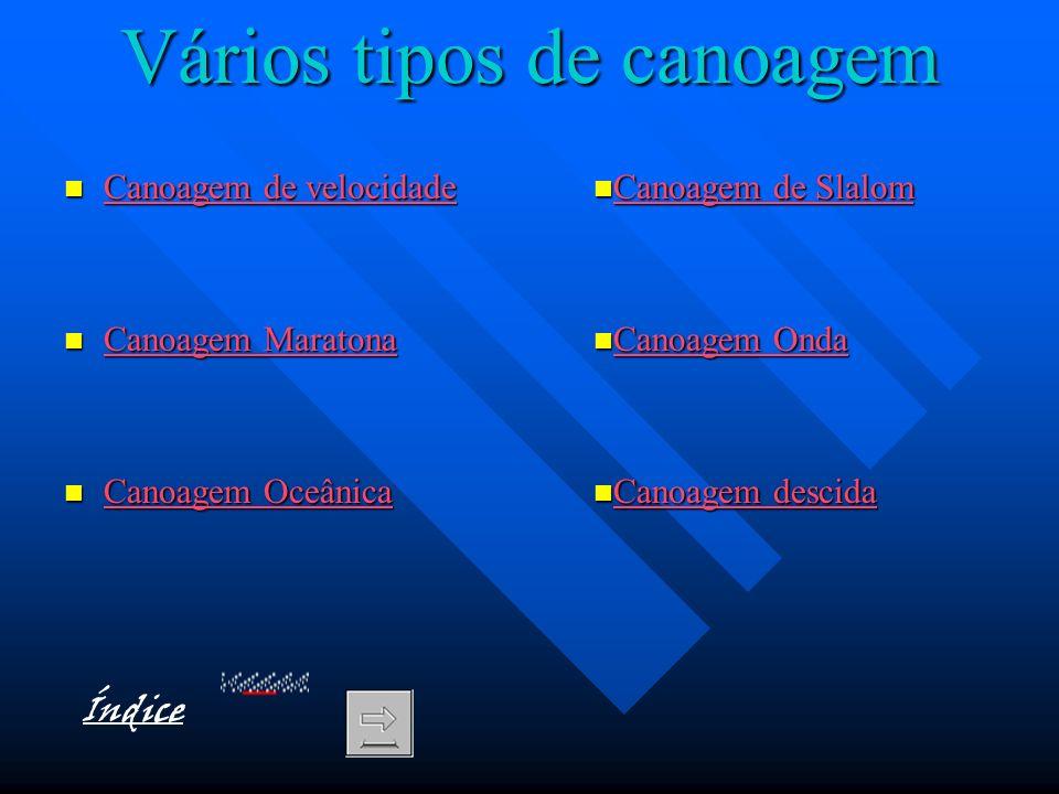 Vários tipos de canoagem Canoagem de velocidade Canoagem de velocidade Canoagem de velocidade Canoagem de velocidade Canoagem Maratona Canoagem Marato