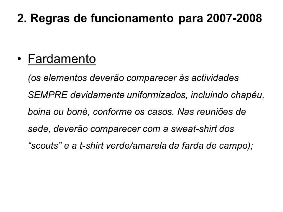 2. Regras de funcionamento para 2007-2008 Fardamento (os elementos deverão comparecer às actividades SEMPRE devidamente uniformizados, incluindo chapé