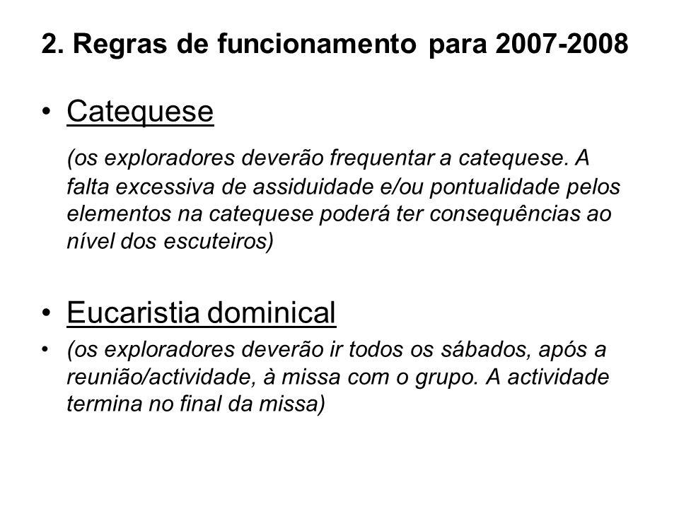 2. Regras de funcionamento para 2007-2008 Catequese (os exploradores deverão frequentar a catequese. A falta excessiva de assiduidade e/ou pontualidad