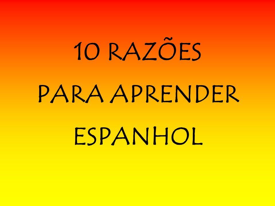 10 RAZÕES PARA APRENDER ESPANHOL