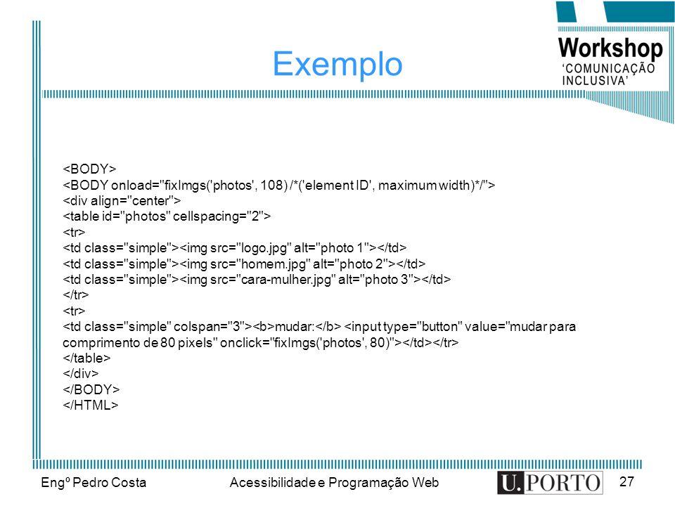 Engº Pedro CostaAcessibilidade e Programação Web 27 Exemplo mudar: