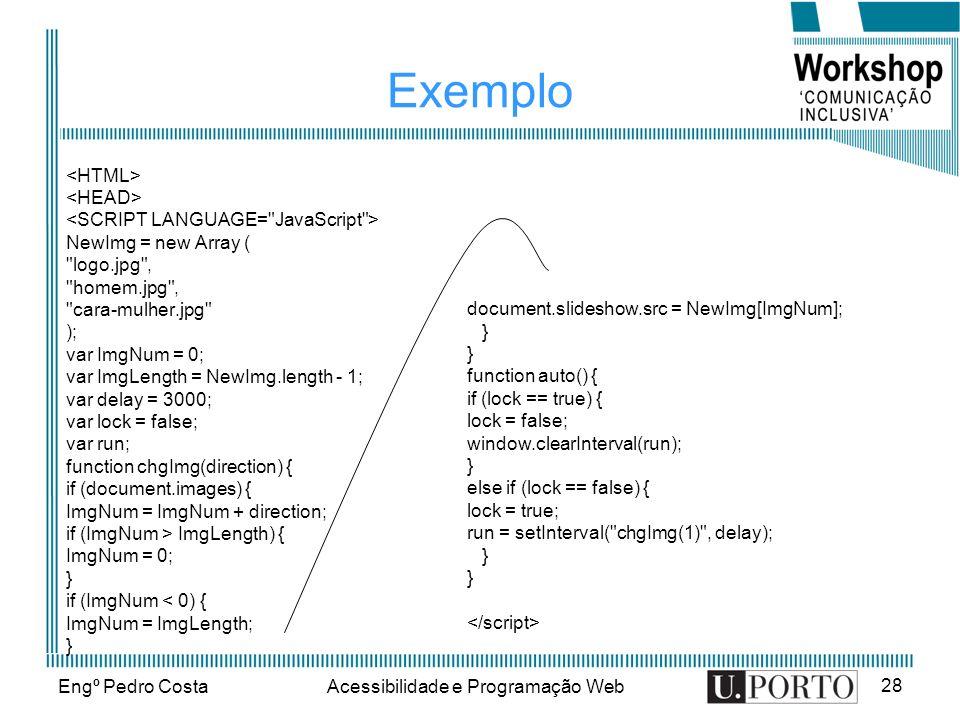Engº Pedro CostaAcessibilidade e Programação Web 28 Exemplo NewImg = new Array (