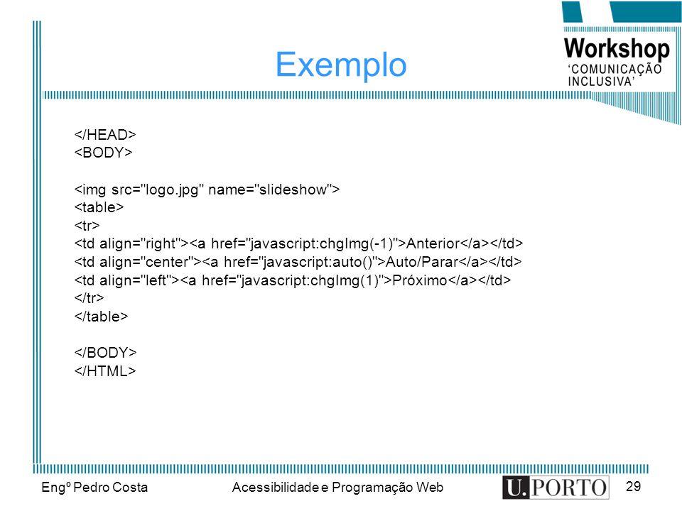 Engº Pedro CostaAcessibilidade e Programação Web 29 Exemplo Anterior Auto/Parar Próximo