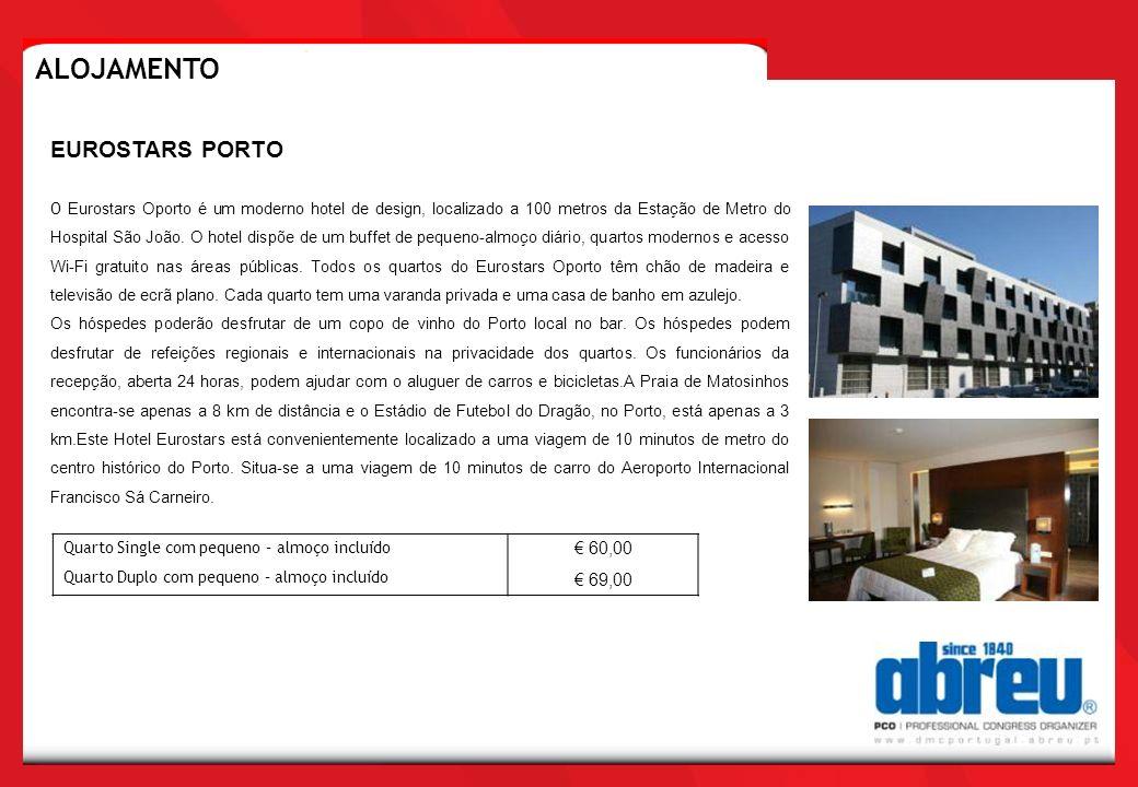 Quarto Single com pequeno – almoço incluído Quarto Duplo com pequeno – almoço incluído 60,00 69,00 EUROSTARS PORTO O Eurostars Oporto é um moderno hot