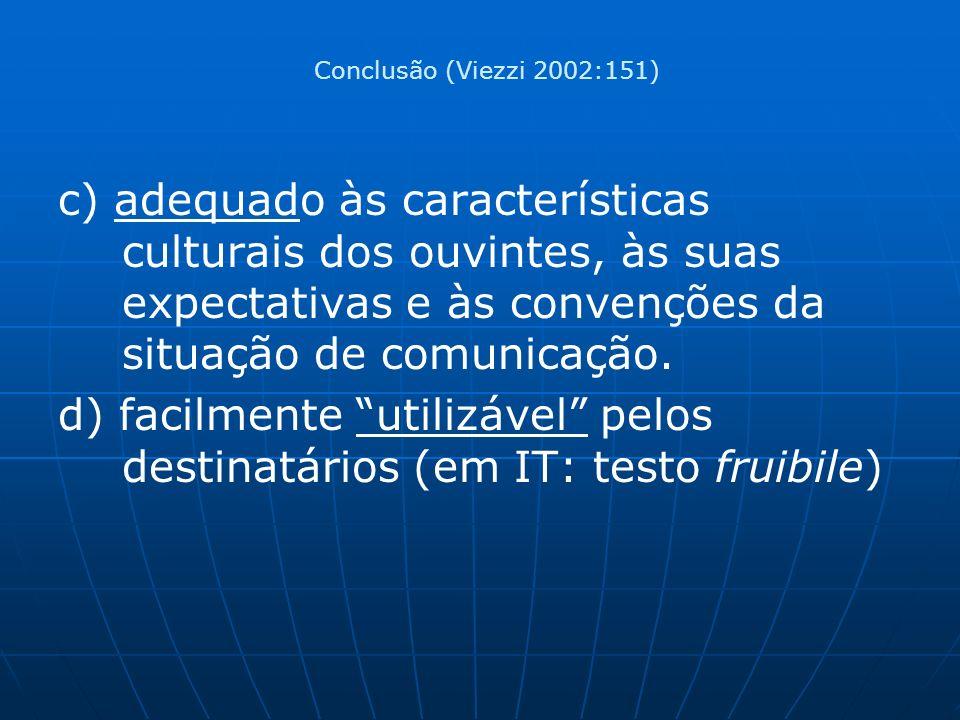 c) adequado às características culturais dos ouvintes, às suas expectativas e às convenções da situação de comunicação.