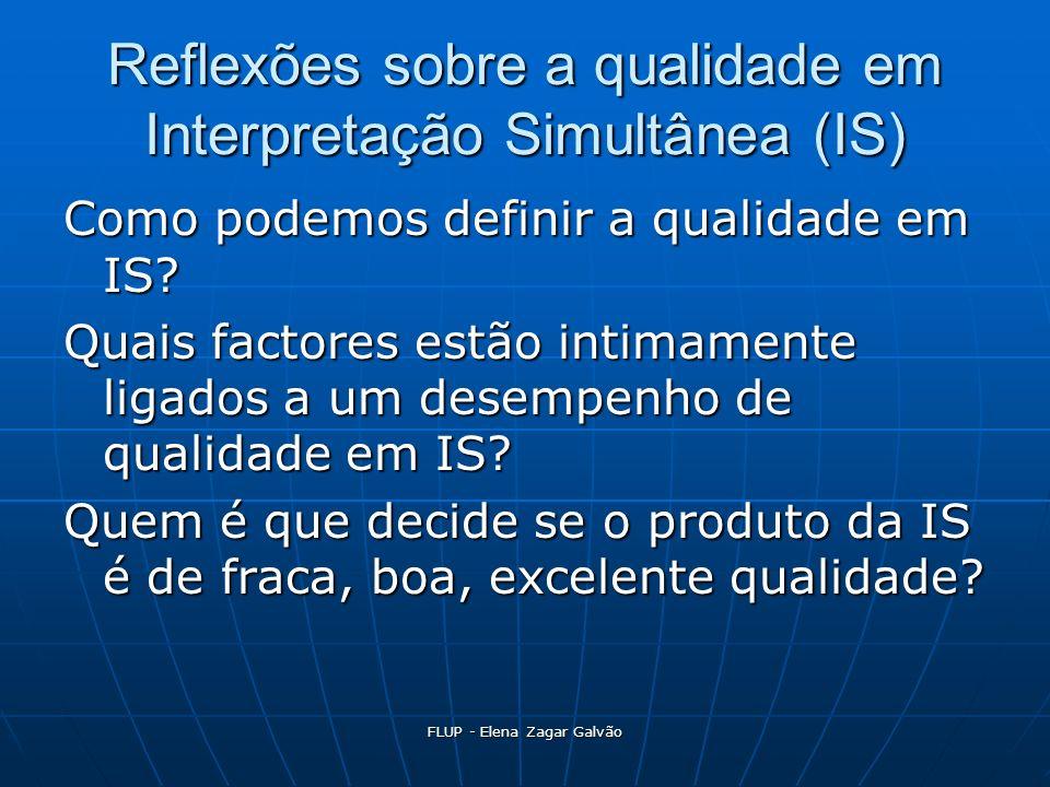 Reflexões sobre a qualidade em Interpretação Simultânea (IS) Como podemos definir a qualidade em IS.