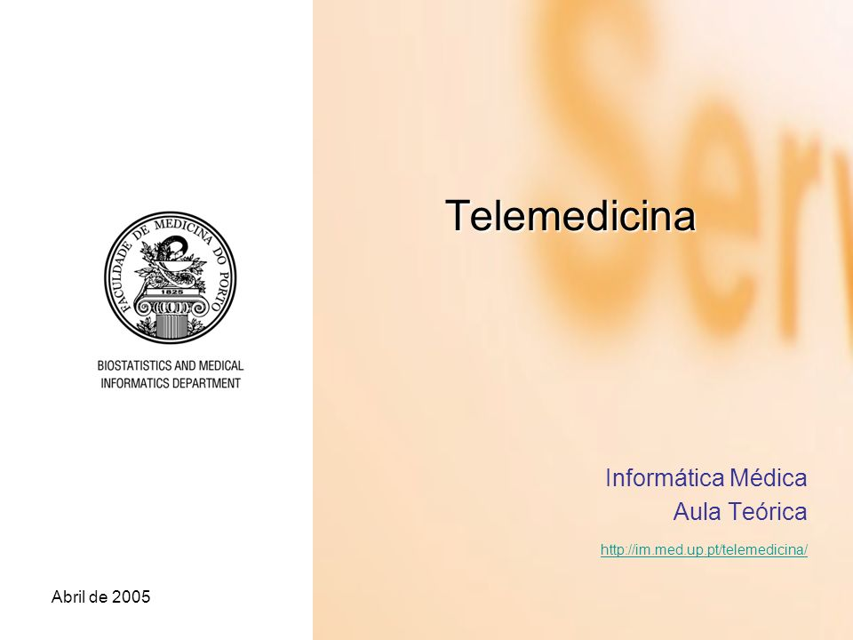 Abril de 2005 Telemedicina Informática Médica Aula Teórica http://im.med.up.pt/telemedicina/