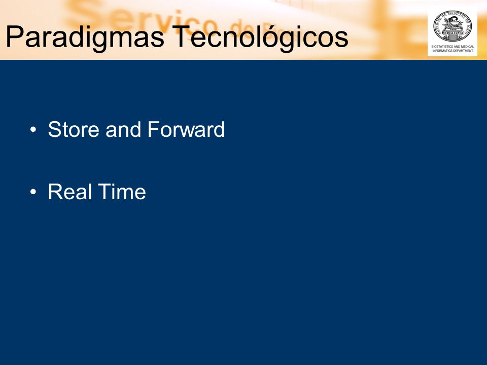 Paradigmas Tecnológicos Store and Forward Real Time