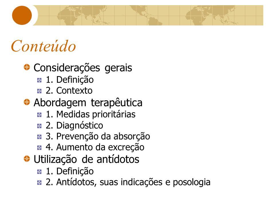 Conteúdo Considerações gerais 1. Definição 2. Contexto Abordagem terapêutica 1. Medidas prioritárias 2. Diagnóstico 3. Prevenção da absorção 4. Aument