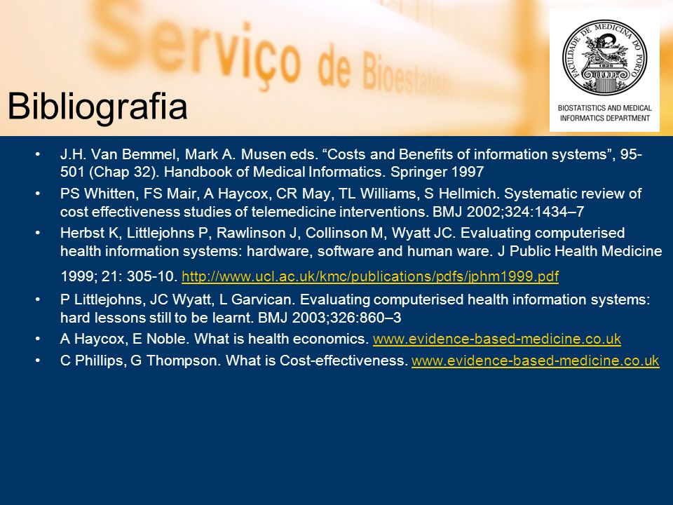 Bibliografia J.H. Van Bemmel, Mark A. Musen eds. Costs and Benefits of information systems, 95- 501 (Chap 32). Handbook of Medical Informatics. Spring