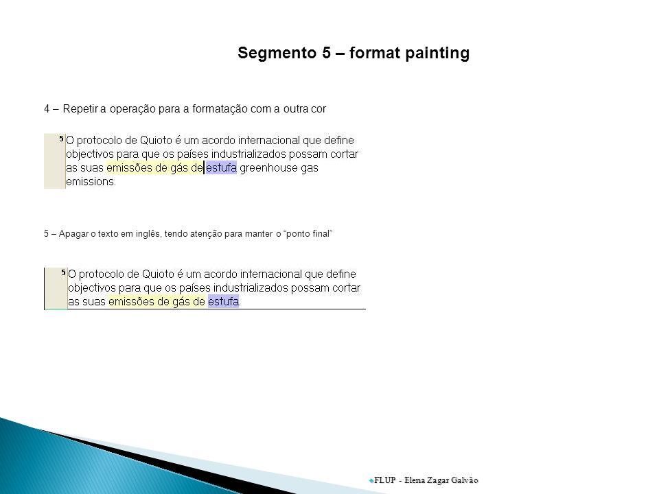 FLUP - Elena Zagar Galvão Segmento 5 – format painting 4 – Repetir a operação para a formatação com a outra cor 5 – Apagar o texto em inglês, tendo atenção para manter o ponto final
