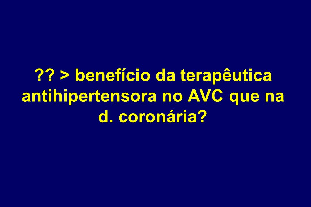 Tratar a hipertensão reduz a morbilidade e mortalidade cardiovascular Gueyffier et al (1996) Doentes Idosos (média >65 anos) Doentes Jovens (<65 anos)