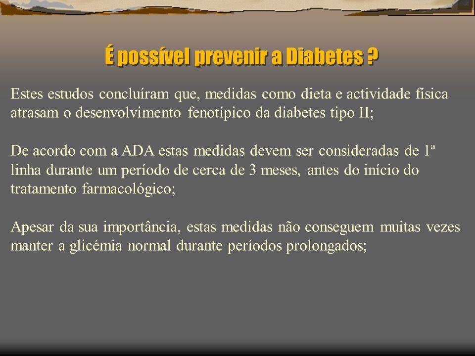 É possível prevenir a Diabetes .