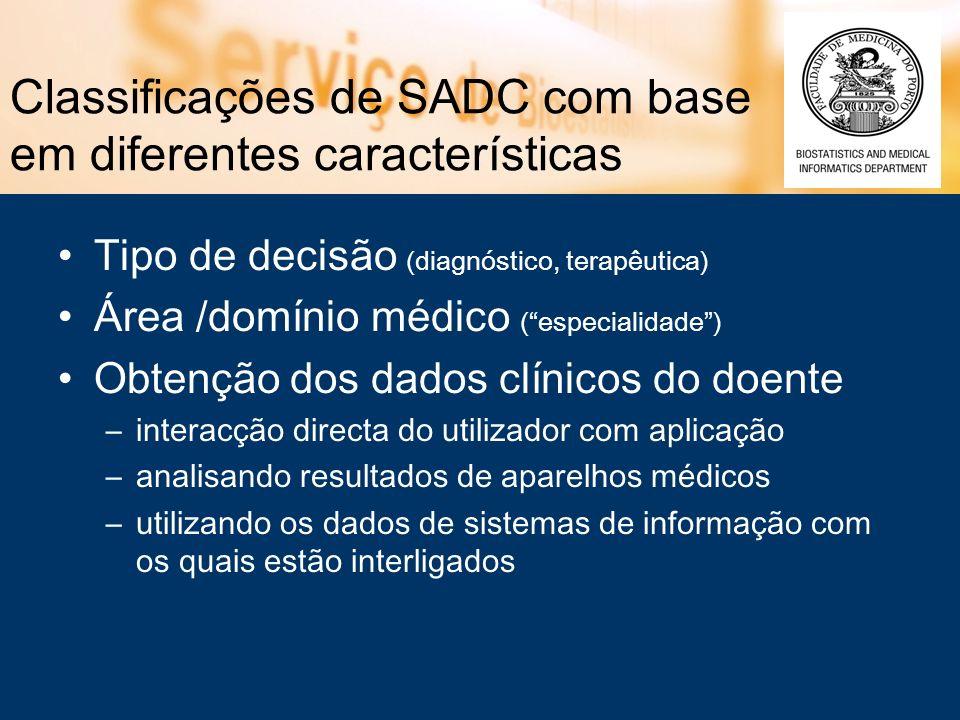 Classificações de SADC com base em diferentes características (2) Geração das recomendações –recomendações solicitadas –recomendações disponibilizadas automaticamente –recomendações automáticas que produzem acções autonomamente (sistemas autónomos) Métodos de representação do conhecimento Quantitativos – p.ex.