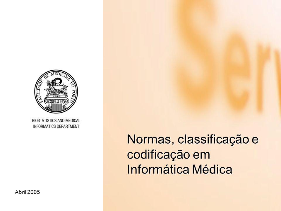 Abril 2005 Normas, classificação e codificação em Informática Médica