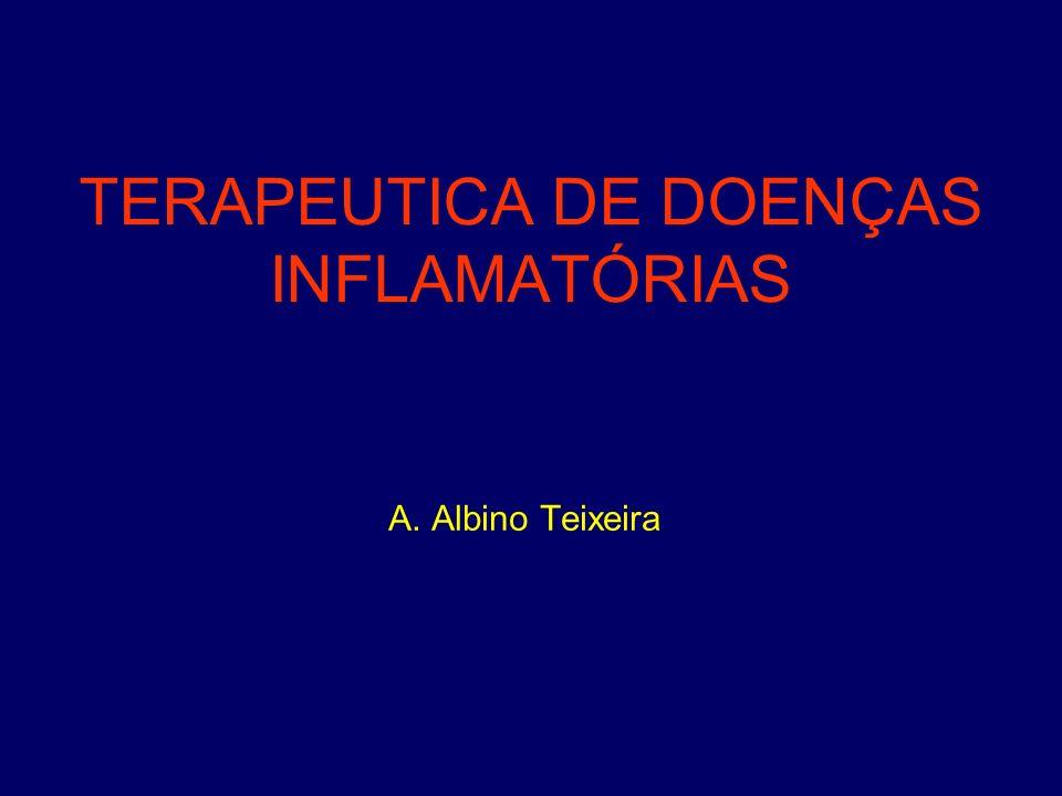 TERAPEUTICA DE DOENÇAS INFLAMATÓRIAS A. Albino Teixeira