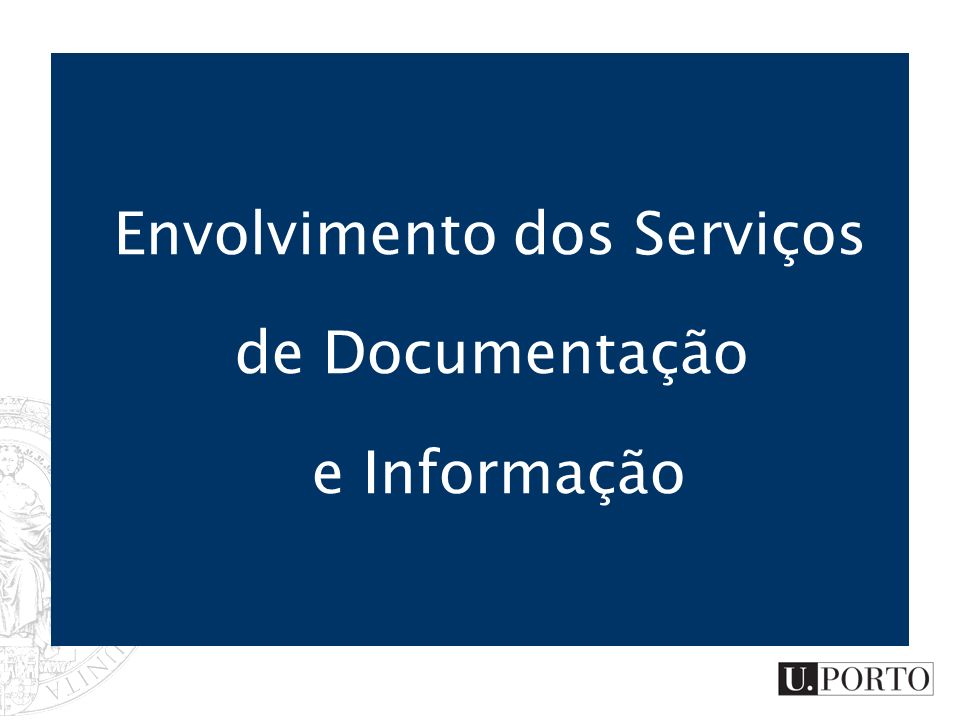 Envolvimento dos Serviços de Documentação e Informação