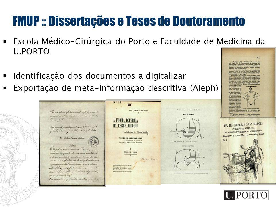 FMUP :: Dissertações e Teses de Doutoramento Escola Médico-Cirúrgica do Porto e Faculdade de Medicina da U.PORTO Identificação dos documentos a digita