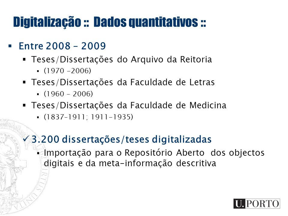 Digitalização :: Dados quantitativos :: Entre 2008 – 2009 Teses/Dissertações do Arquivo da Reitoria (1970 -2006) Teses/Dissertações da Faculdade de Le