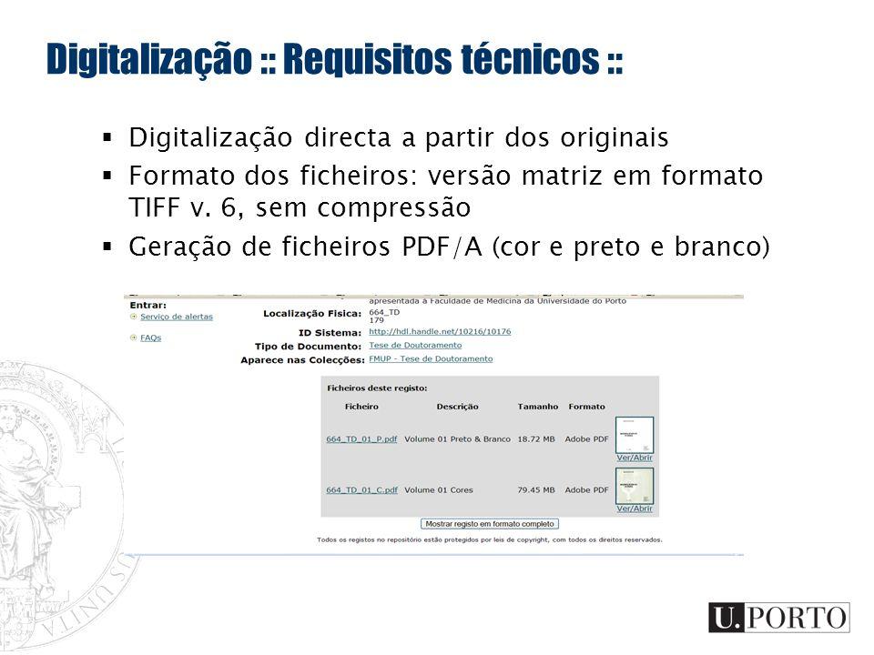 Digitalização :: Requisitos técnicos :: Digitalização directa a partir dos originais Formato dos ficheiros: versão matriz em formato TIFF v. 6, sem co