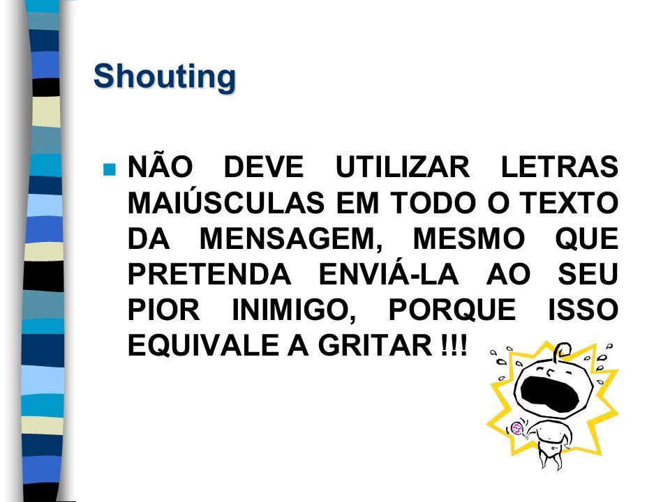 Flaming n Evite utilizar uma linguagem inflamada ou insultuosa.