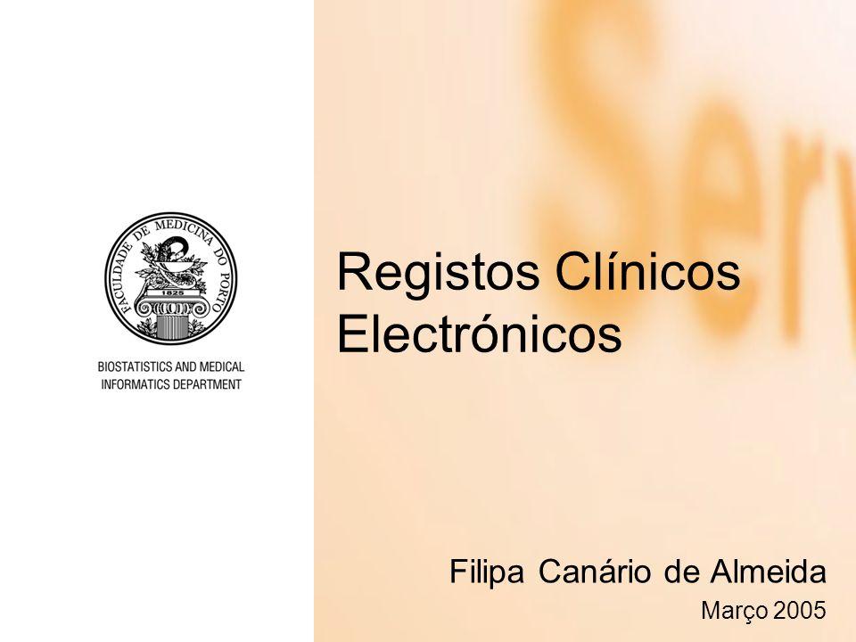 Registos Clínicos Electrónicos Filipa Canário de Almeida Março 2005