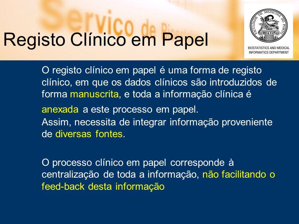 Registo Clínico em Papel O registo clínico em papel é uma forma de registo clínico, em que os dados clínicos são introduzidos de forma manuscrita, e t