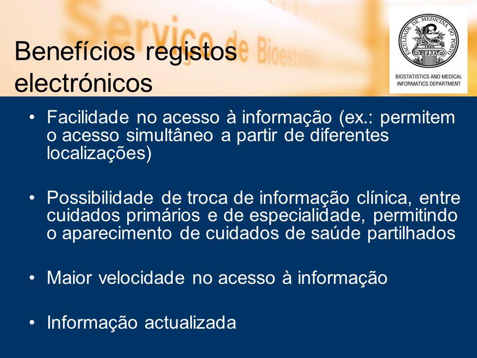 Benefícios registos electrónicos Facilidade no acesso à informação (ex.: permitem o acesso simultâneo a partir de diferentes localizações) Possibilida