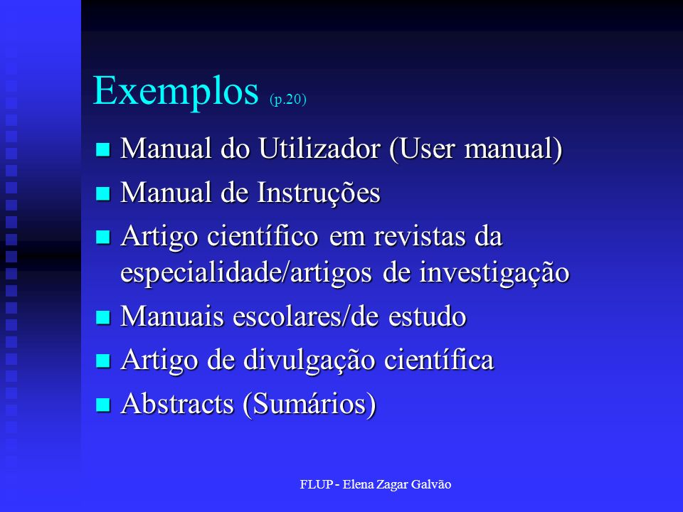FLUP - Elena Zagar Galvão Exemplos (p.20) Manual do Utilizador (User manual) Manual do Utilizador (User manual) Manual de Instruções Manual de Instruç